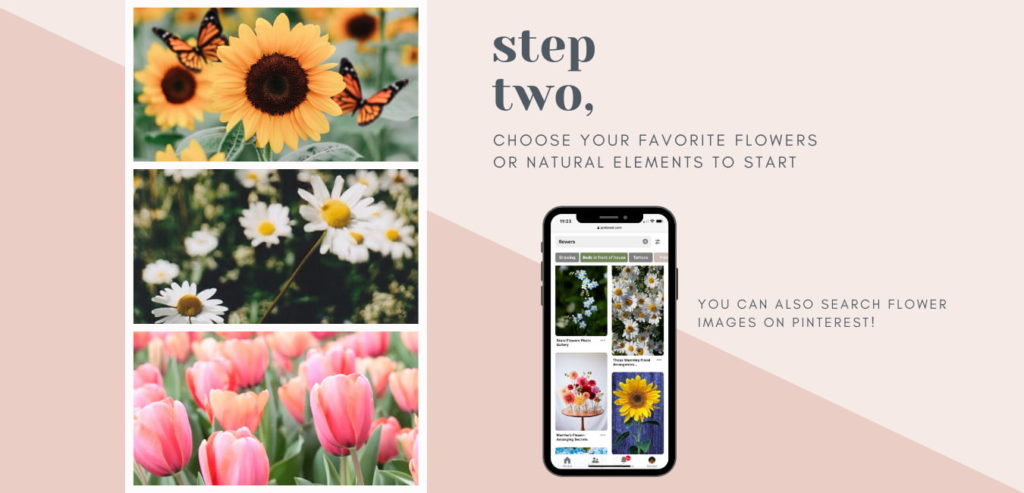 step 2: choose your favorite flowers or natural elements to start