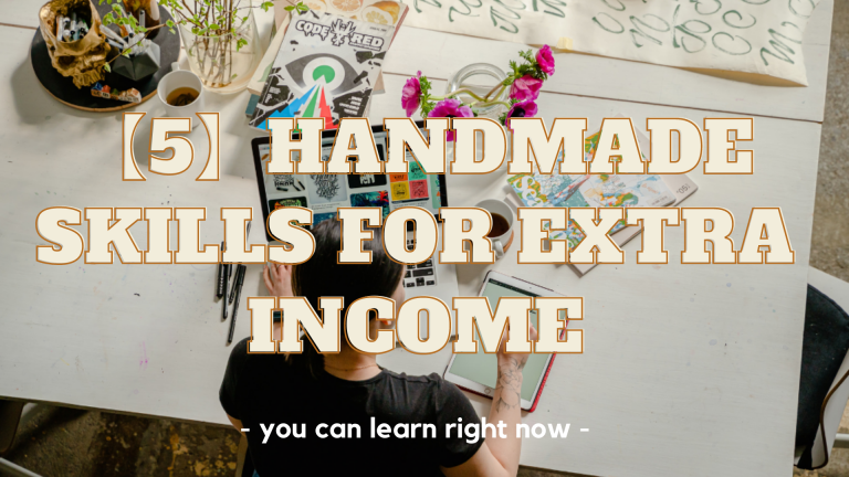 【5】 Handmade Skills for Extra Income You Can Learn Right Now